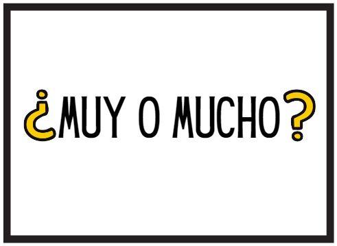 MUY O MUCHO