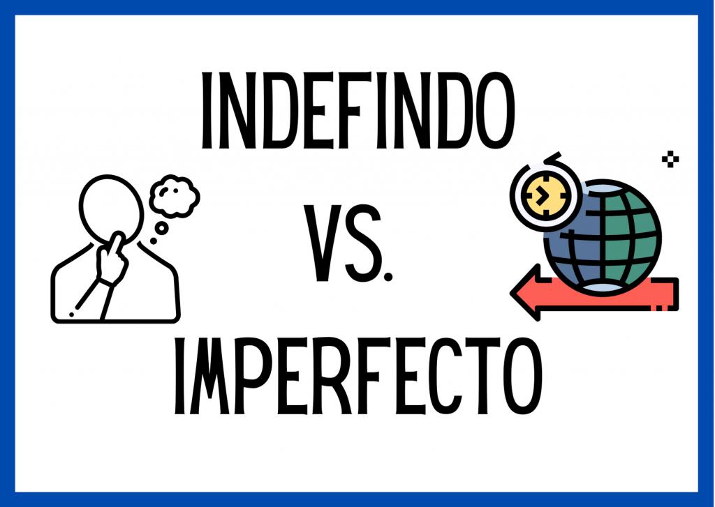 indefinido o imperfecto